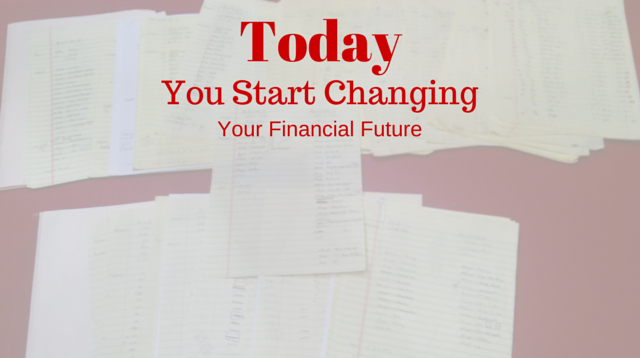 006 Today You Start Changing Your Financial Future