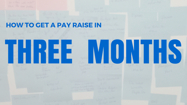 004 How To Get A Pay Raise In Three Months