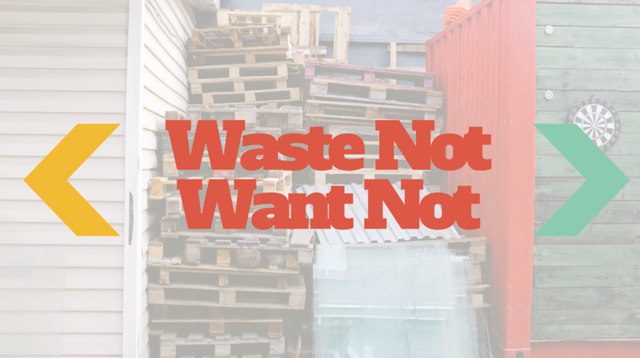 013 Waste Not Want Not