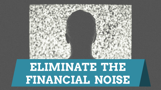 039 Eliminate The Financial Noise
