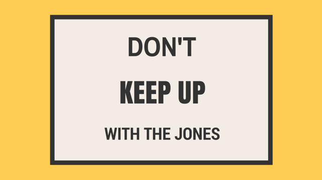 054 Don't Keep Up With The Jones