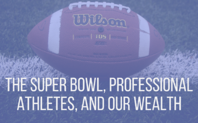 059 The Super Bowl, Professional Athletes, And Our Wealth